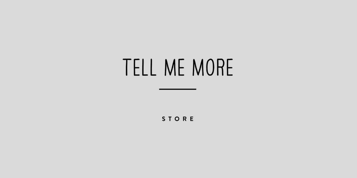 Tell Me More store